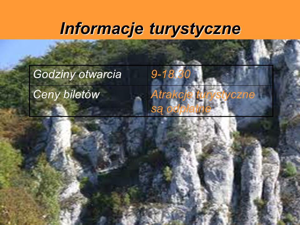 Informacje turystyczne Godziny otwarcia9-18.30 Ceny biletówAtrakcje turystyczne są odpłatne