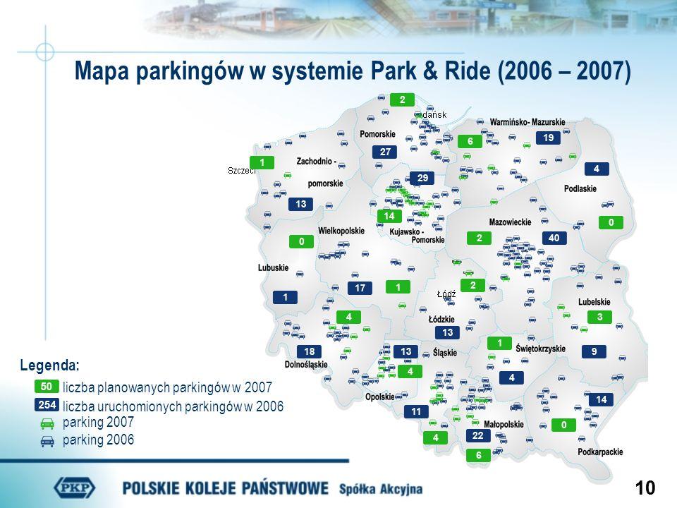 10 Mapa parkingów w systemie Park & Ride (2006 – 2007) Legenda: parking 2007 parking 2006 liczba uruchomionych parkingów w 2006 liczba planowanych par