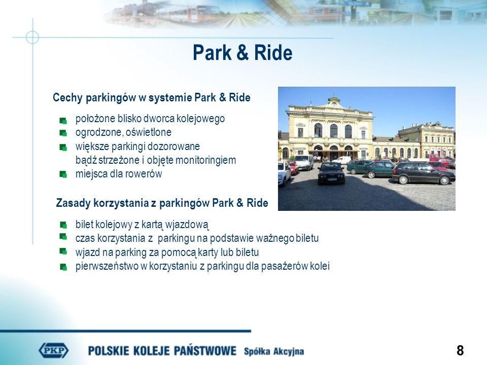 88 Park & Ride Cechy parkingów w systemie Park & Ride położone blisko dworca kolejowego ogrodzone, oświetlone większe parkingi dozorowane bądź strzeżo