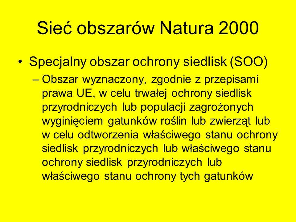 Sieć obszarów Natura 2000 Specjalny obszar ochrony siedlisk (SOO) –Obszar wyznaczony, zgodnie z przepisami prawa UE, w celu trwałej ochrony siedlisk p