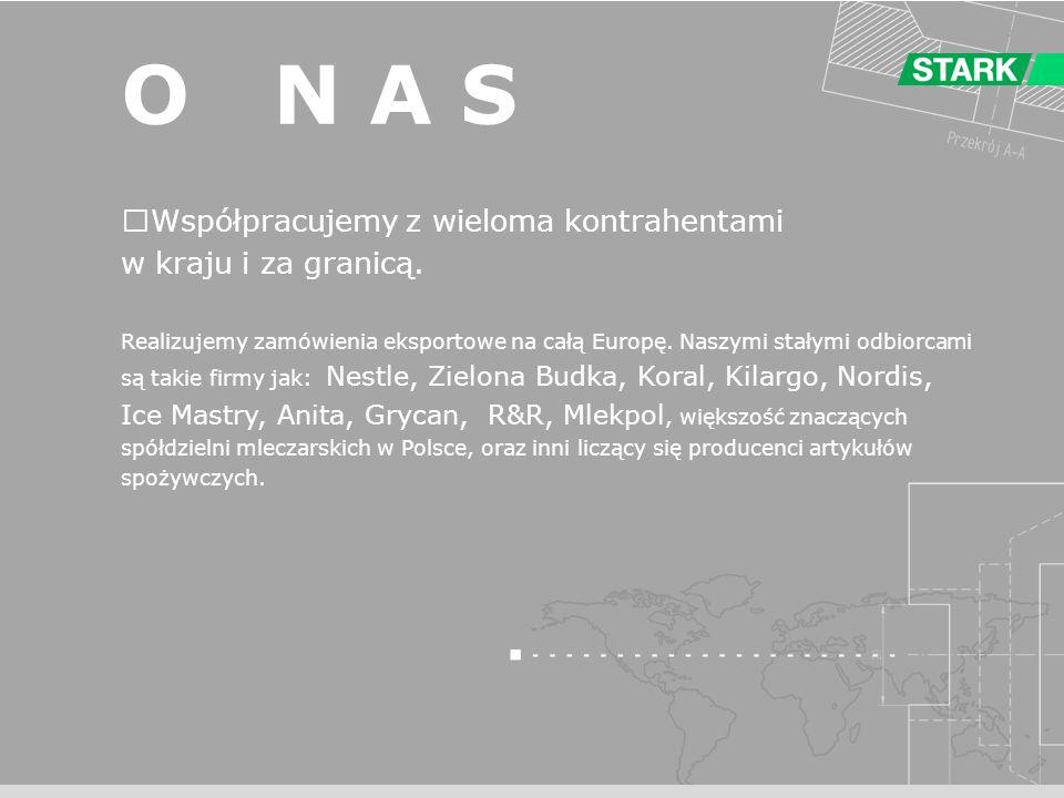 Współpracujemy z wieloma kontrahentami w kraju i za granicą. Realizujemy zamówienia eksportowe na całą Europę. Naszymi stałymi odbiorcami są takie fir