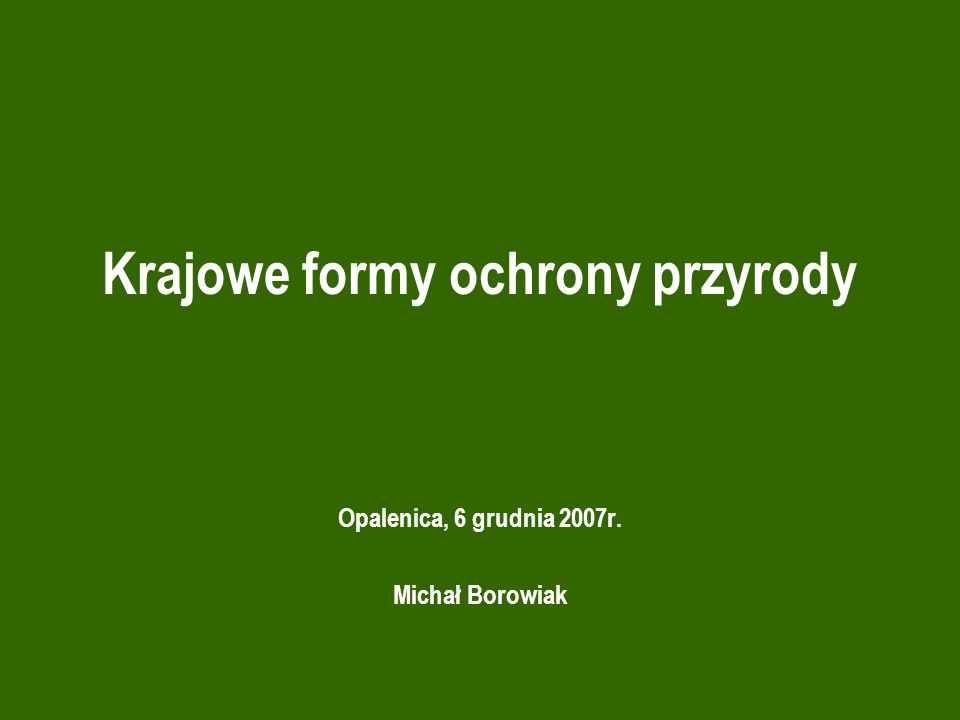 Krajowe formy ochrony przyrody Opalenica, 6 grudnia 2007r. Michał Borowiak