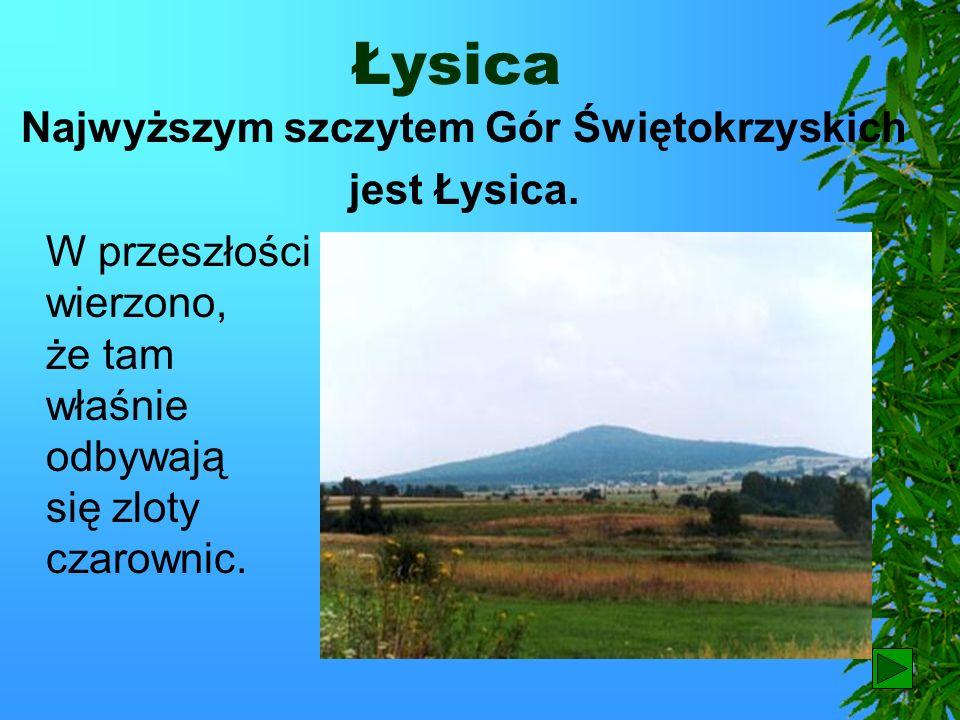 Góry niskie Przykładem krajobrazu gór niskich są Góry Świętokrzyskie.