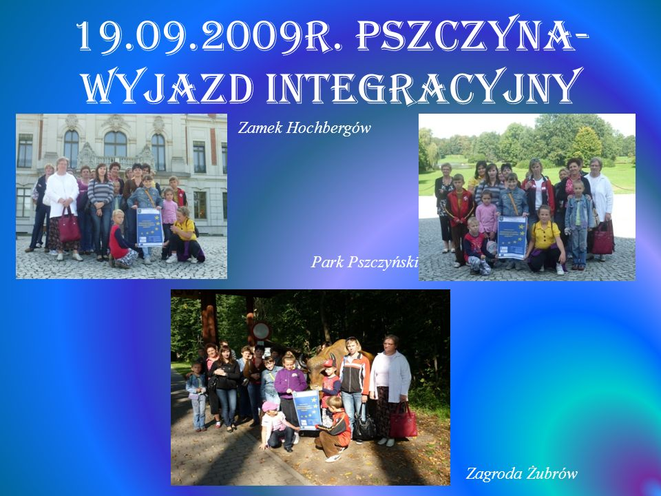 19.09.2009r. Pszczyna- wyjazd integracyjny Zamek Hochbergów Park Pszczyński Zagroda Żubrów