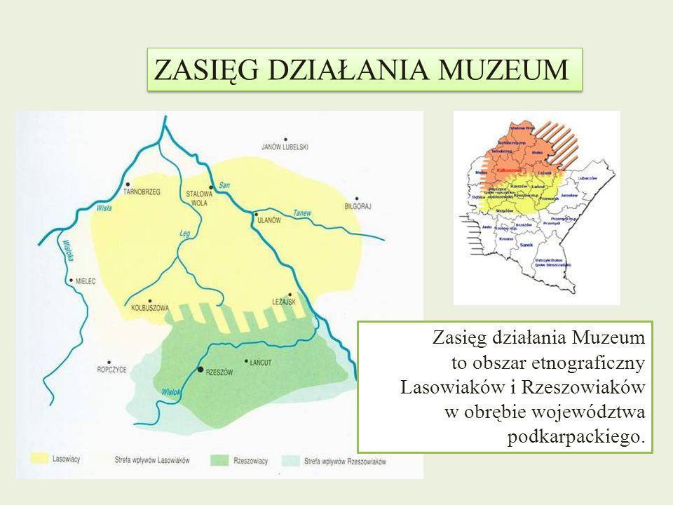 Zasięg działania Muzeum to obszar etnograficzny Lasowiaków i Rzeszowiaków w obrębie województwa podkarpackiego. ZASIĘG DZIAŁANIA MUZEUM