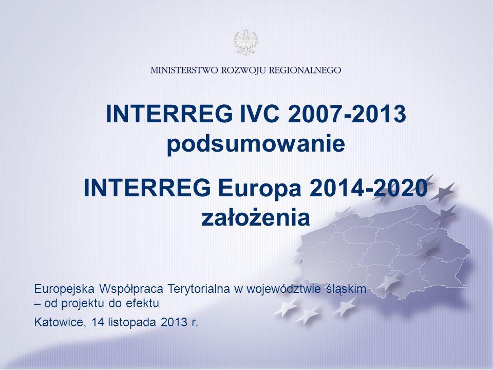 EUROPEAN REGIONAL DEVELOPMENT FUND INTERREG IVC 2007-2013 podsumowanie INTERREG Europa 2014-2020 założenia Europejska Współpraca Terytorialna w wojewó