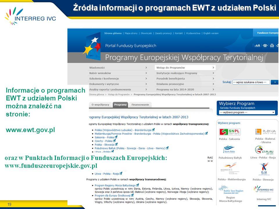 19 Katowice, 14 listopada 2013 r. Źródła informacji o programach EWT z udziałem Polski Informacje o programach EWT z udziałem Polski można znaleźć na