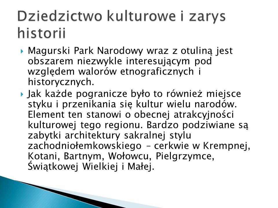 Magurski Park Narodowy wraz z otuliną jest obszarem niezwykle interesującym pod względem walorów etnograficznych i historycznych. Jak każde pogranicze