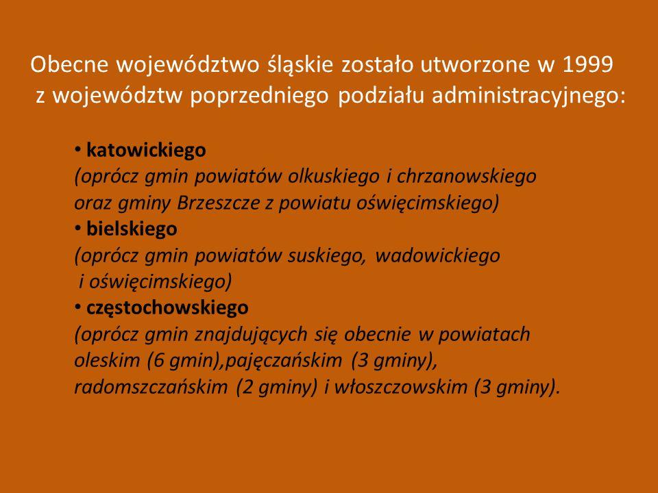 katowickiego (oprócz gmin powiatów olkuskiego i chrzanowskiego oraz gminy Brzeszcze z powiatu oświęcimskiego) bielskiego (oprócz gmin powiatów suskieg