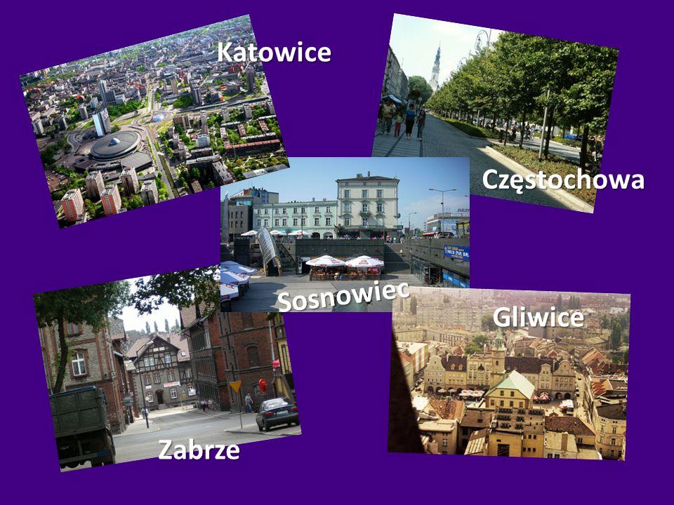 Katowice Zabrze Gliwice Częstochowa Sosnowiec