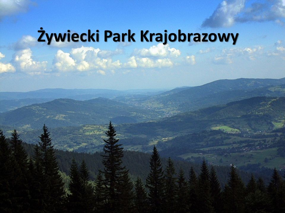 Żywiecki Park Krajobrazowy Żywiecki Park Krajobrazowy