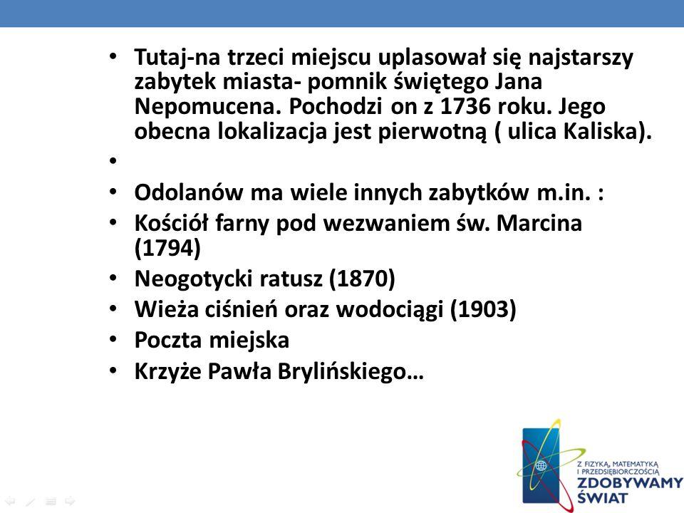 Tutaj-na trzeci miejscu uplasował się najstarszy zabytek miasta- pomnik świętego Jana Nepomucena. Pochodzi on z 1736 roku. Jego obecna lokalizacja jes