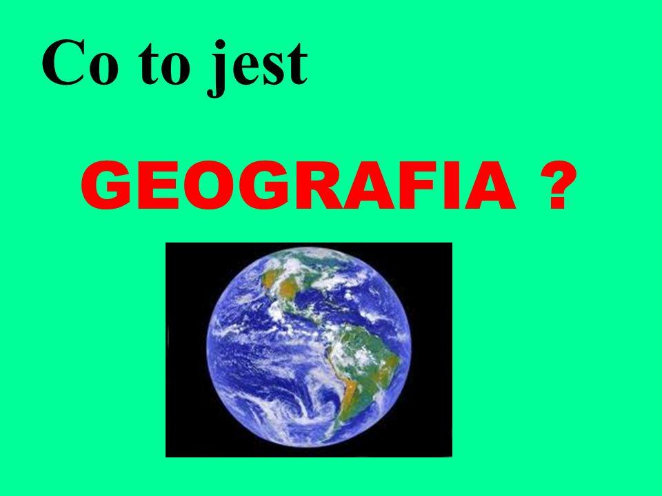 nauka przyrodnicza i społeczna zajmująca się badaniem powierzchni Ziemi. Geografia to...