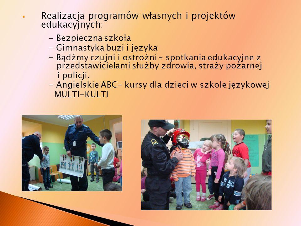 Realizacja programów własnych i projektów edukacyjnych : - Bezpieczna szkoła - Gimnastyka buzi i języka - Bądźmy czujni i ostrożni – spotkania edukacy