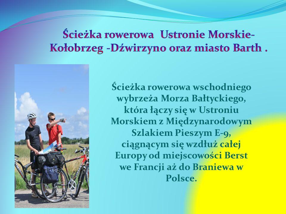 Ścieżka rowerowa wschodniego wybrzeża Morza Bałtyckiego, która łączy się w Ustroniu Morskiem z Międzynarodowym Szlakiem Pieszym E-9, ciągnącym się wzd
