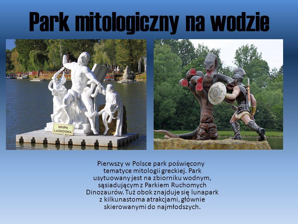 Park mitologiczny na wodzie Pierwszy w Polsce park poświęcony tematyce mitologii greckiej. Park usytuowany jest na zbiorniku wodnym, sąsiadującym z Pa