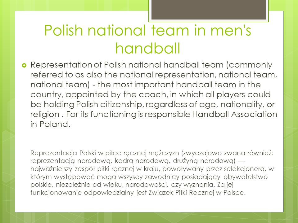Polish national team in men's handball Representation of Polish national handball team (commonly referred to as also the national representation, nati