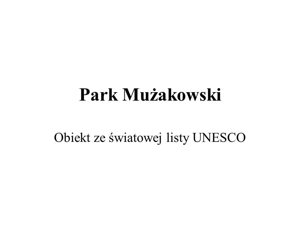 Park Mużakowski Obiekt ze światowej listy UNESCO