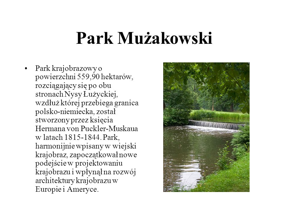 Park krajobrazowy o powierzchni 559,90 hektarów, rozciągający się po obu stronach Nysy Łużyckiej, wzdłuż której przebiega granica polsko-niemiecka, zo