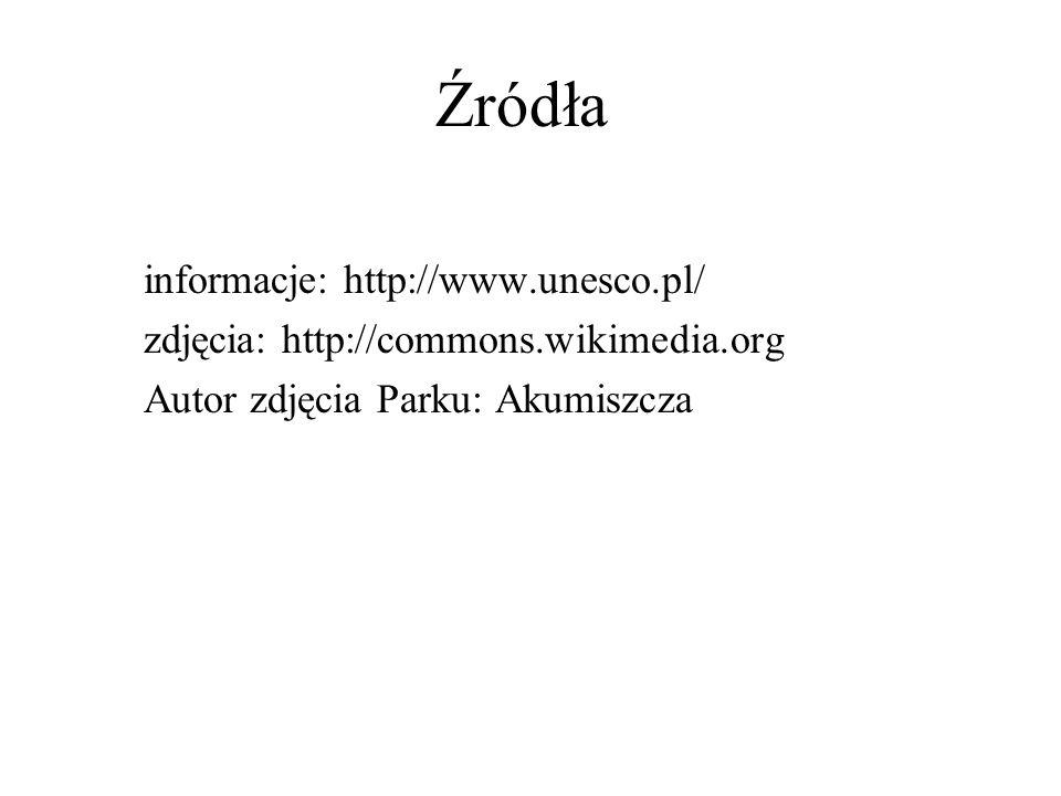 Źródła informacje: http://www.unesco.pl/ zdjęcia: http://commons.wikimedia.org Autor zdjęcia Parku: Akumiszcza