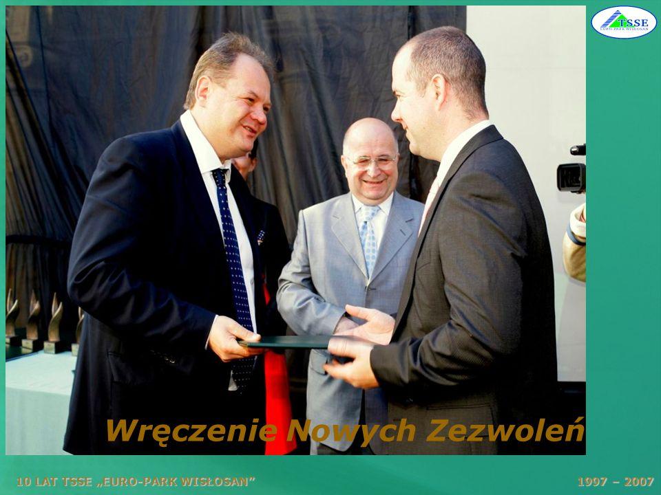 10 LAT TSSE EURO-PARK WISŁOSAN 1997 – 2007 Wręczenie Nowych Zezwoleń