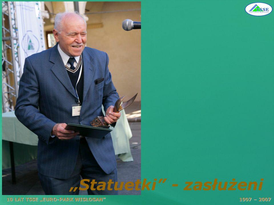 10 LAT TSSE EURO-PARK WISŁOSAN 1997 – 2007 Statuetki - zasłużeni