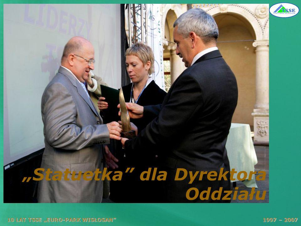 10 LAT TSSE EURO-PARK WISŁOSAN 1997 – 2007 Statuetka dla Dyrektora Oddziału
