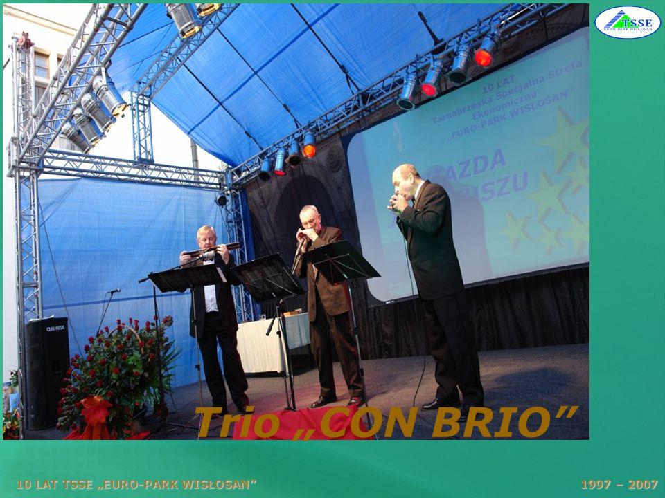 10 LAT TSSE EURO-PARK WISŁOSAN 1997 – 2007 Trio CON BRIO