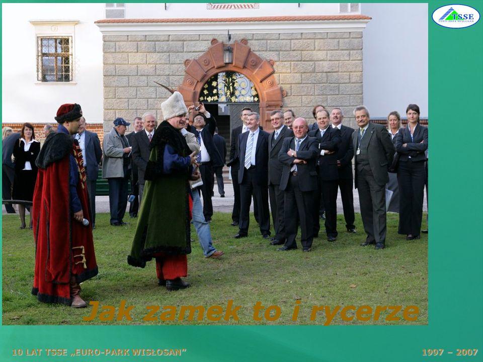 10 LAT TSSE EURO-PARK WISŁOSAN 1997 – 2007 Jak zamek to i rycerze