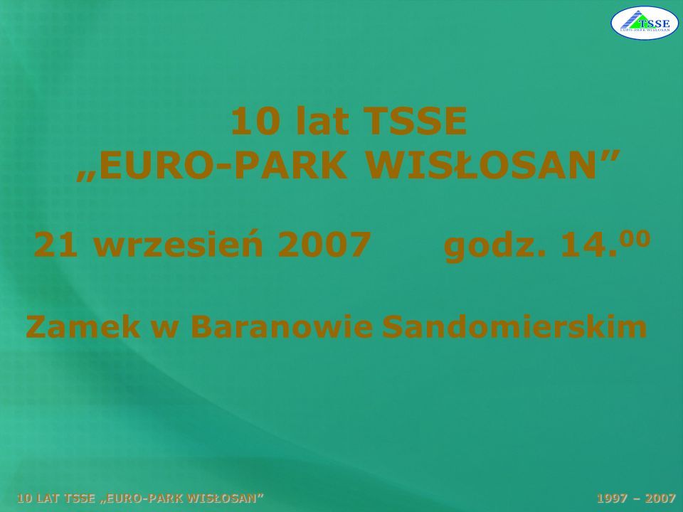 10 LAT TSSE EURO-PARK WISŁOSAN 1997 – 2007 Przygotowania