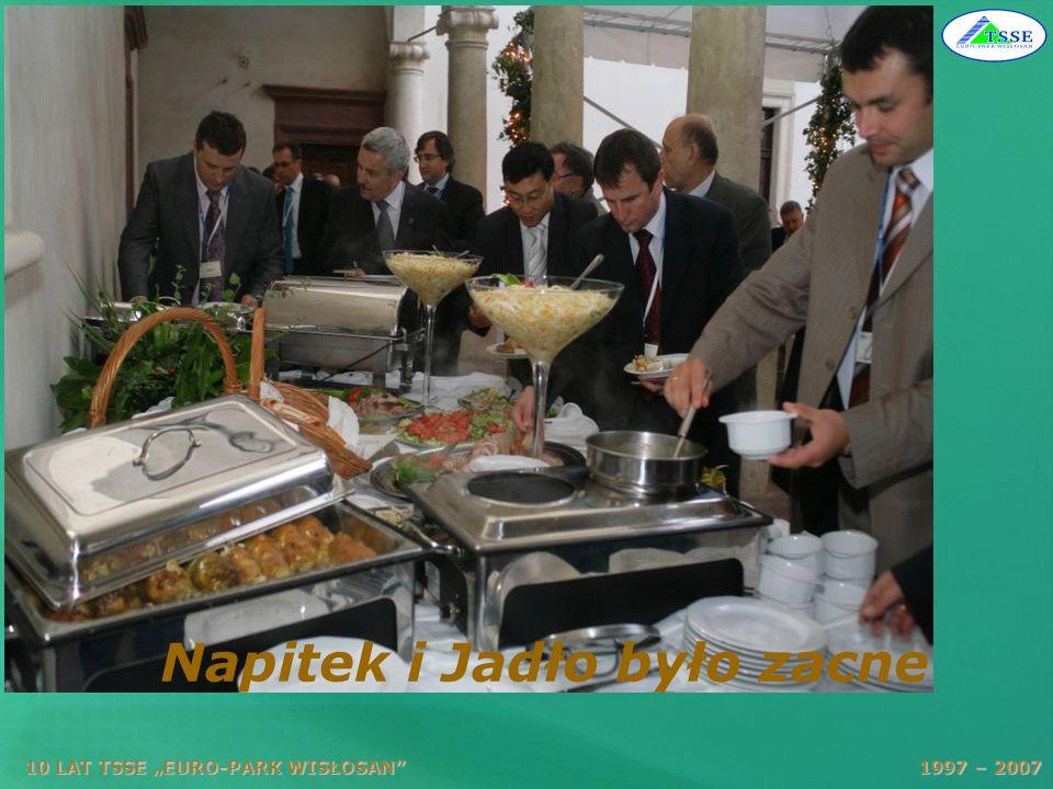 10 LAT TSSE EURO-PARK WISŁOSAN 1997 – 2007 Napitek i Jadło było zacne