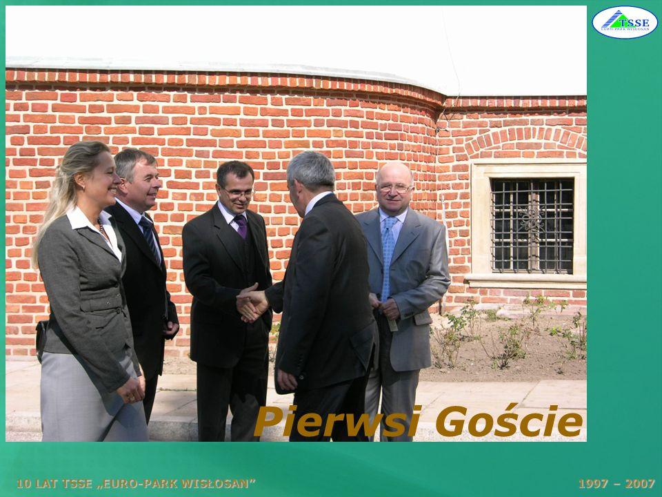 10 LAT TSSE EURO-PARK WISŁOSAN 1997 – 2007 Pierwsi Goście