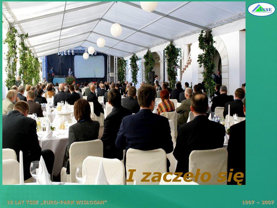 10 LAT TSSE EURO-PARK WISŁOSAN 1997 – 2007 Zainteresowanie było duże