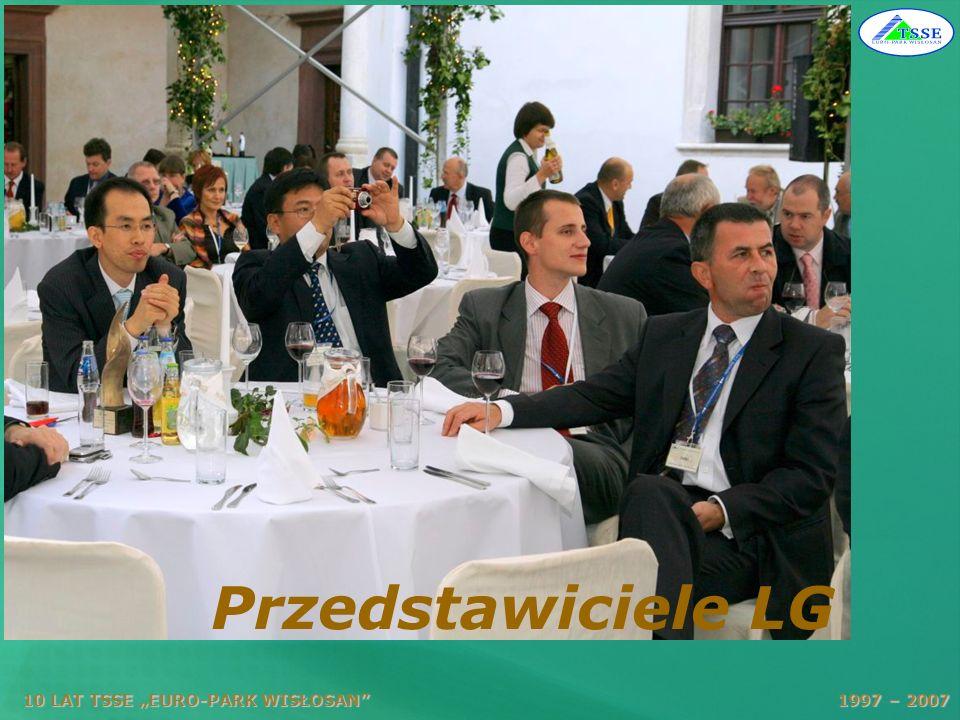 10 LAT TSSE EURO-PARK WISŁOSAN 1997 – 2007 Przedstawiciele LG