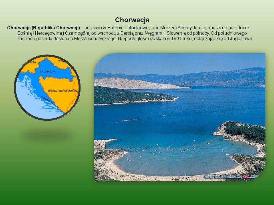 Chorwacja Chorwacja (Republika Chorwacji) – państwo w Europie Południowej, nad Morzem Adriatyckim, graniczy od południa z Bośnią i Hercegowiną i Czarn