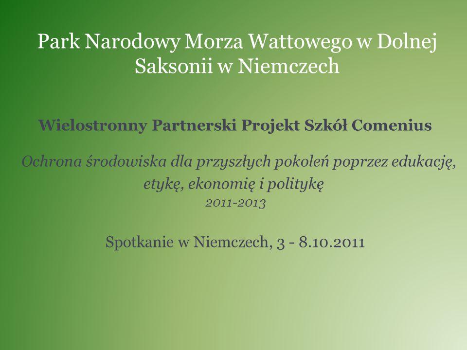 Park Narodowy Morza Wattowego w Dolnej Saksonii w Niemczech Wielostronny Partnerski Projekt Szkół Comenius Ochrona środowiska dla przyszłych pokoleń p