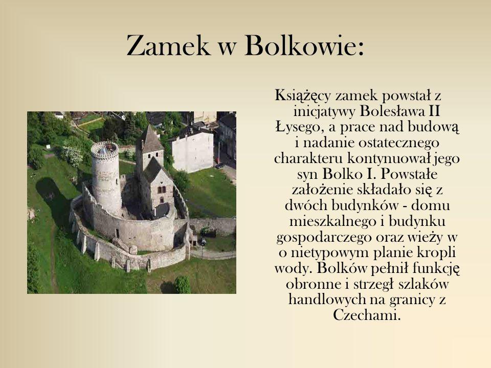 Zamek w Bolkowie: Ksi ążę cy zamek powsta ł z inicjatywy Boles ł awa II Ł ysego, a prace nad budow ą i nadanie ostatecznego charakteru kontynuowa ł jego syn Bolko I.