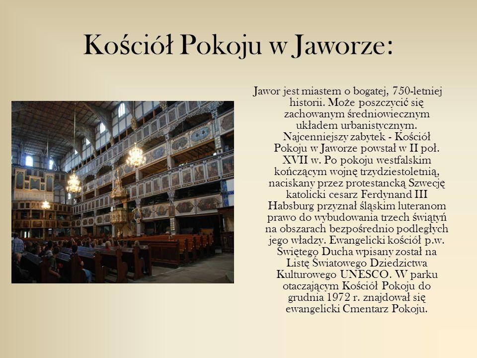 Ko ś ció ł Pokoju w Jaworze : Jawor jest miastem o bogatej, 750-letniej historii.