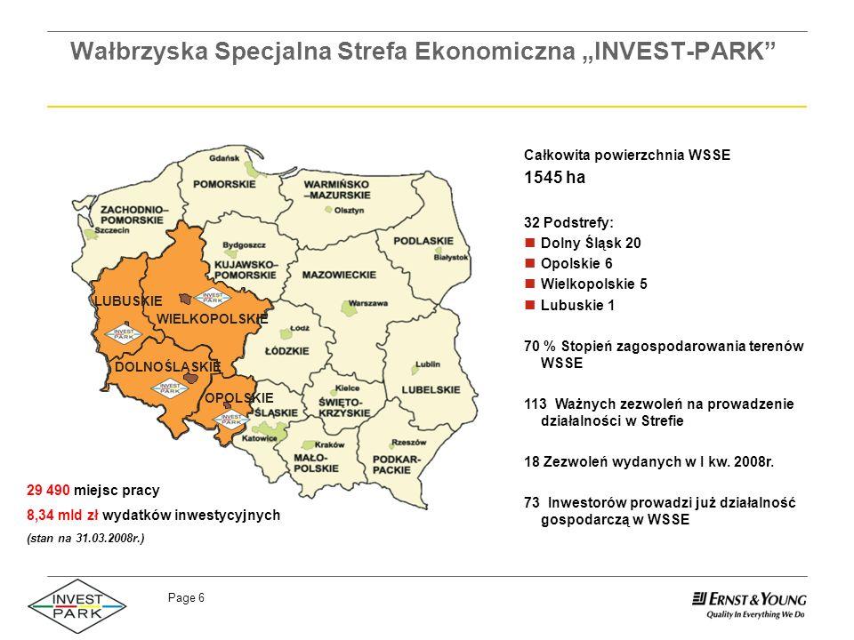 Page 6 Wałbrzyska Specjalna Strefa Ekonomiczna INVEST-PARK Całkowita powierzchnia WSSE 1545 ha 32 Podstrefy: Dolny Śląsk 20 Opolskie 6 Wielkopolskie 5