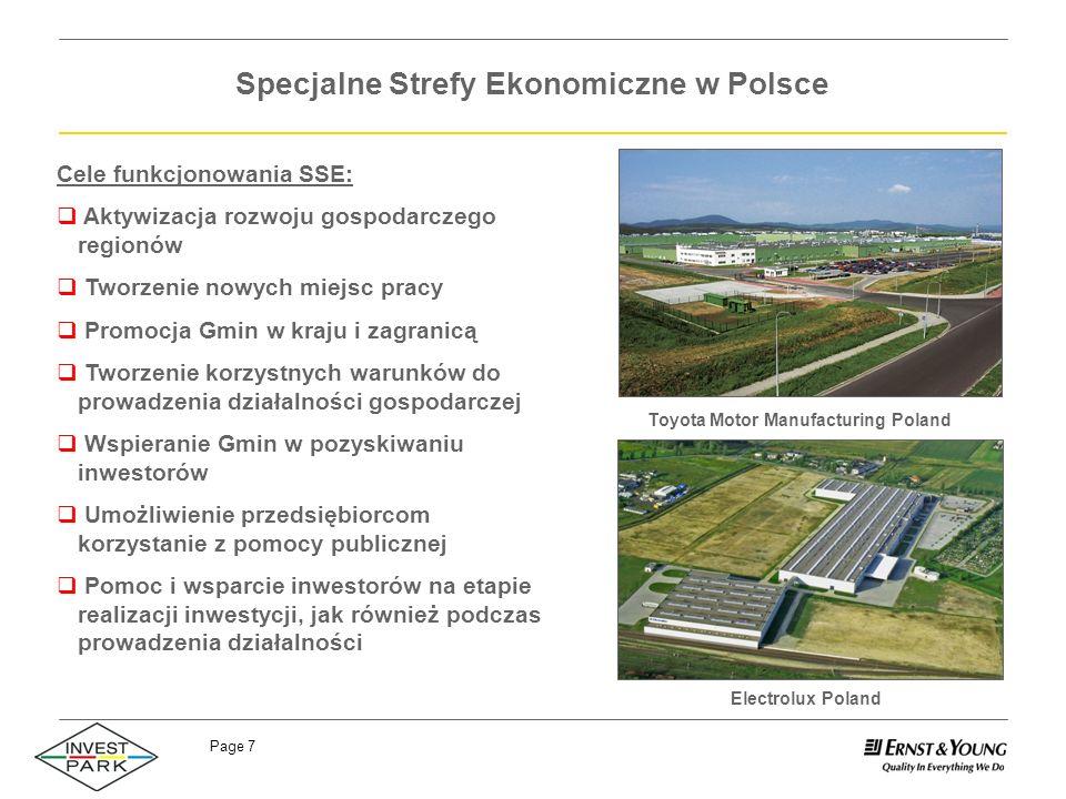 Page 7 Specjalne Strefy Ekonomiczne w Polsce Toyota Motor Manufacturing Poland Electrolux Poland Cele funkcjonowania SSE: Aktywizacja rozwoju gospodar