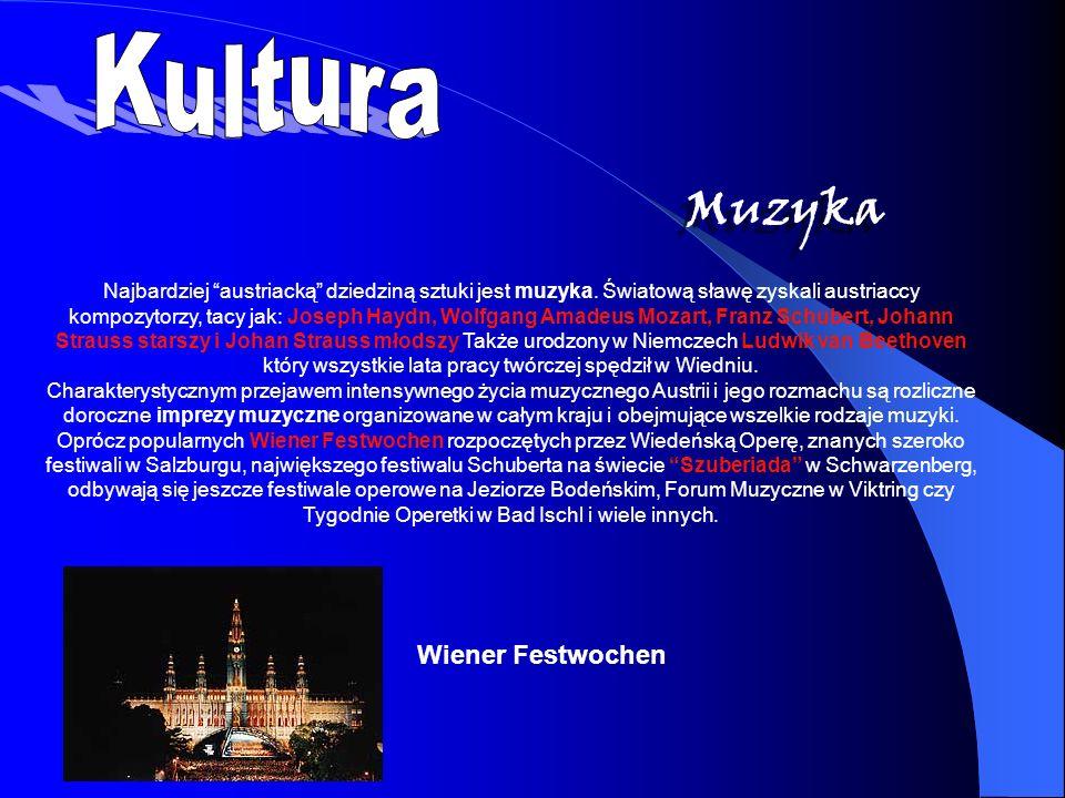 Najbardziej austriacką dziedziną sztuki jest muzyka. Światową sławę zyskali austriaccy kompozytorzy, tacy jak: Joseph Haydn, Wolfgang Amadeus Mozart,
