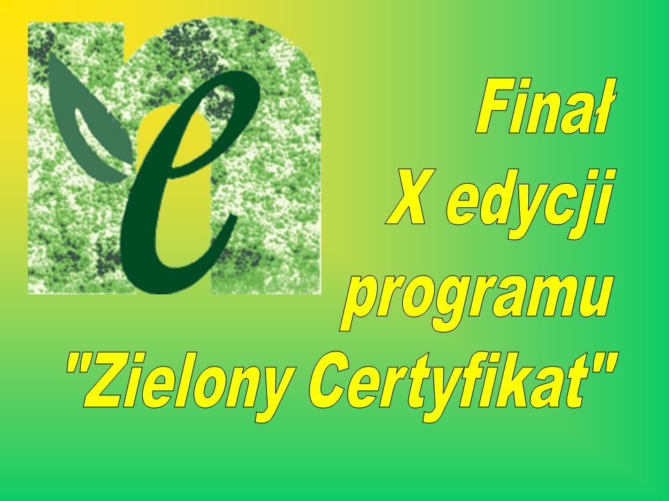 w Katowicach w Katowicach Program Zielony Certyfikat