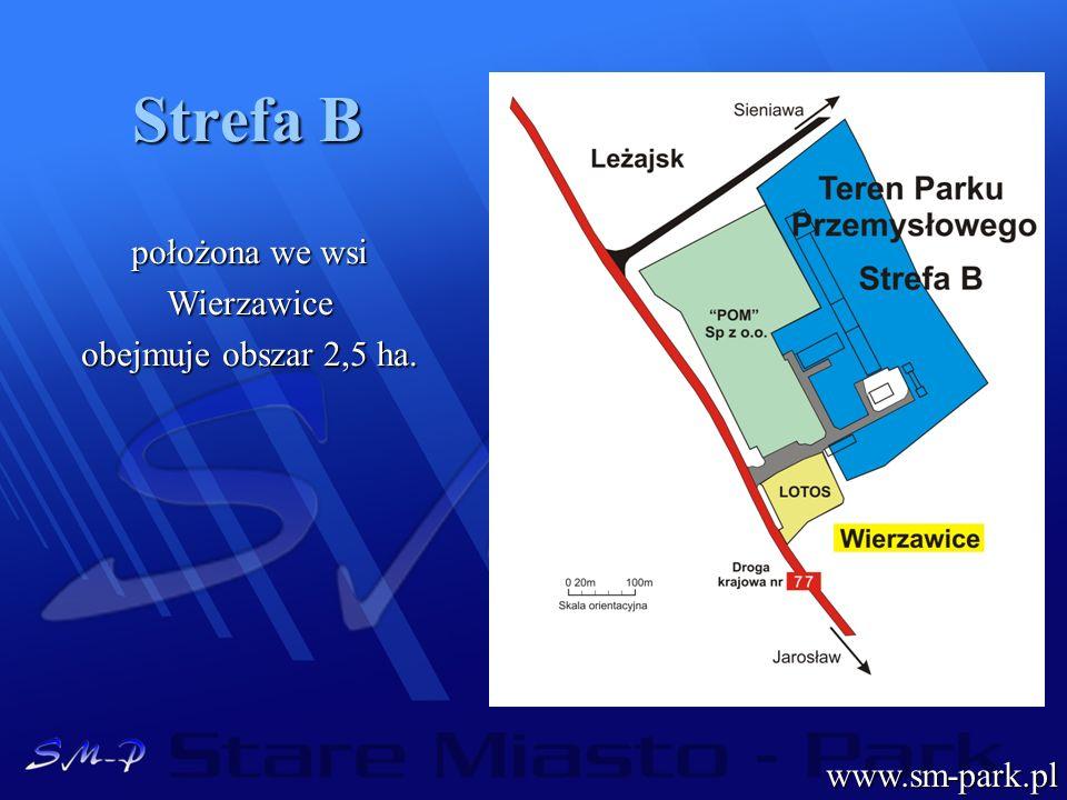 Strefa B położona we wsi Wierzawice obejmuje obszar 2,5 ha. www.sm-park.pl