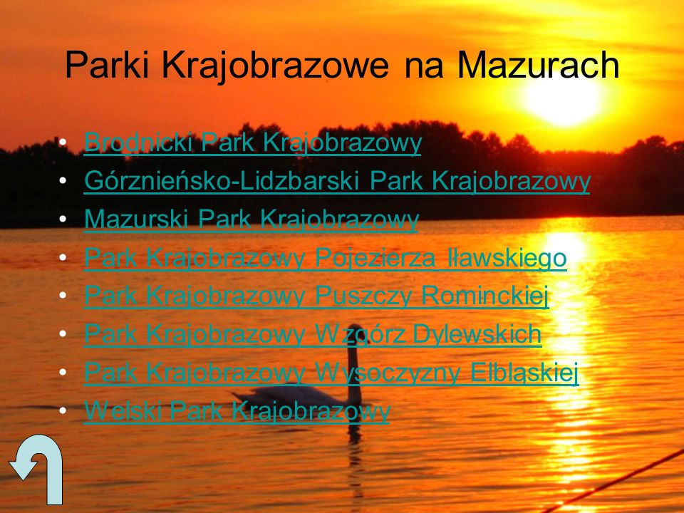 Parki Krajobrazowe na Mazurach Brodnicki Park Krajobrazowy Górznieńsko-Lidzbarski Park Krajobrazowy Mazurski Park Krajobrazowy Park Krajobrazowy Pojez