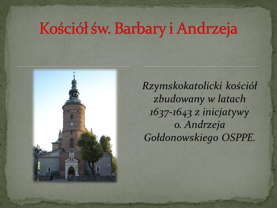 Rzymskokatolicki kościół zbudowany w latach 1637-1643 z inicjatywy o.