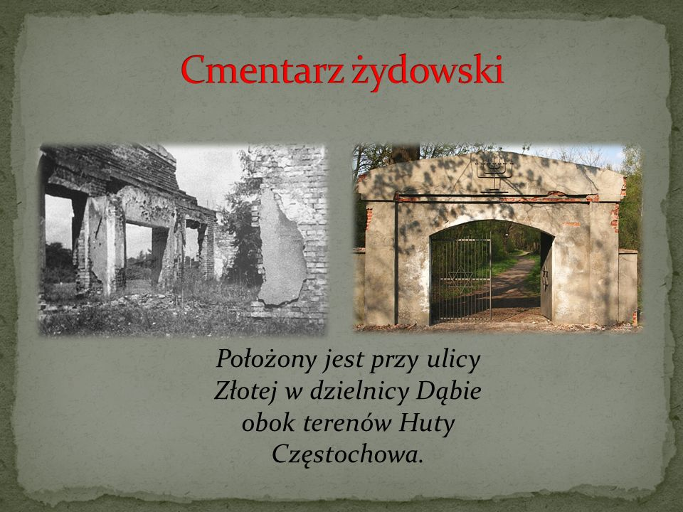 Położony jest przy ulicy Złotej w dzielnicy Dąbie obok terenów Huty Częstochowa.