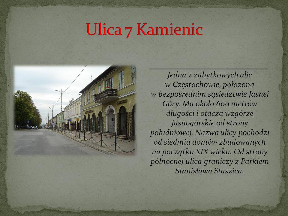 Jedna z zabytkowych ulic w Częstochowie, położona w bezpośrednim sąsiedztwie Jasnej Góry.
