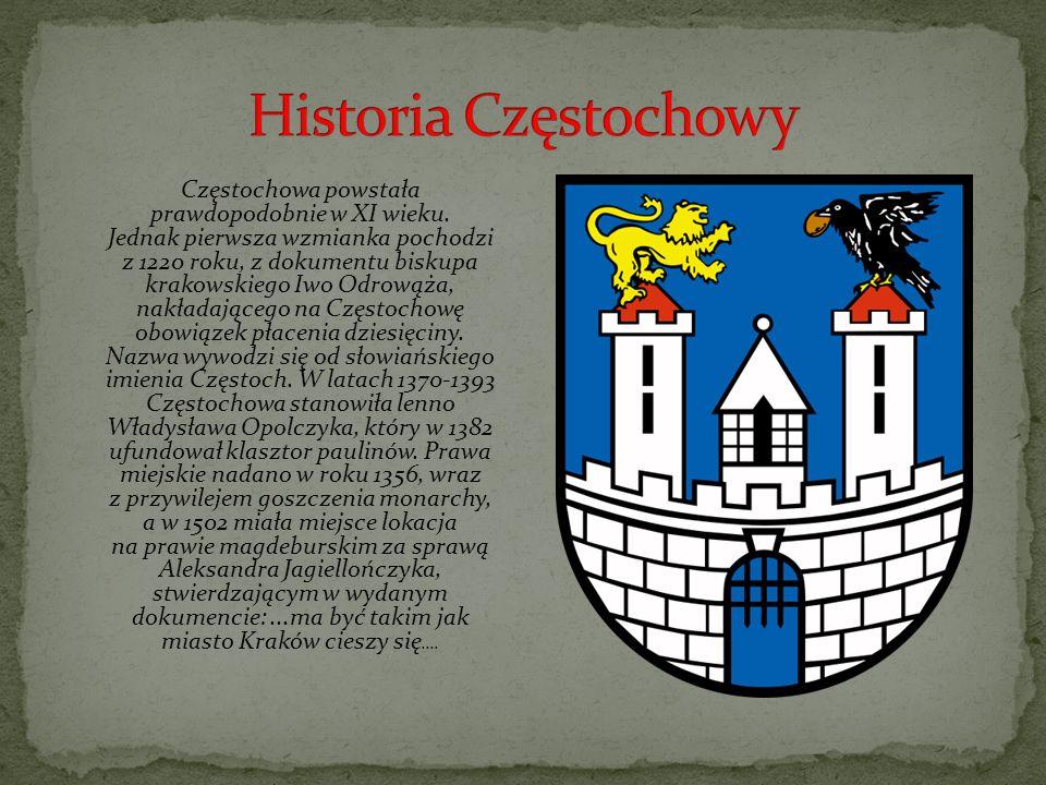 Częstochowa powstała prawdopodobnie w XI wieku.