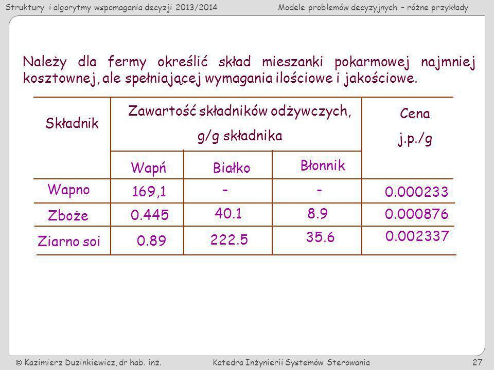 Struktury i algorytmy wspomagania decyzji 2013/2014Modele problemów decyzyjnych – różne przykłady Kazimierz Duzinkiewicz, dr hab. inż.Katedra Inżynier