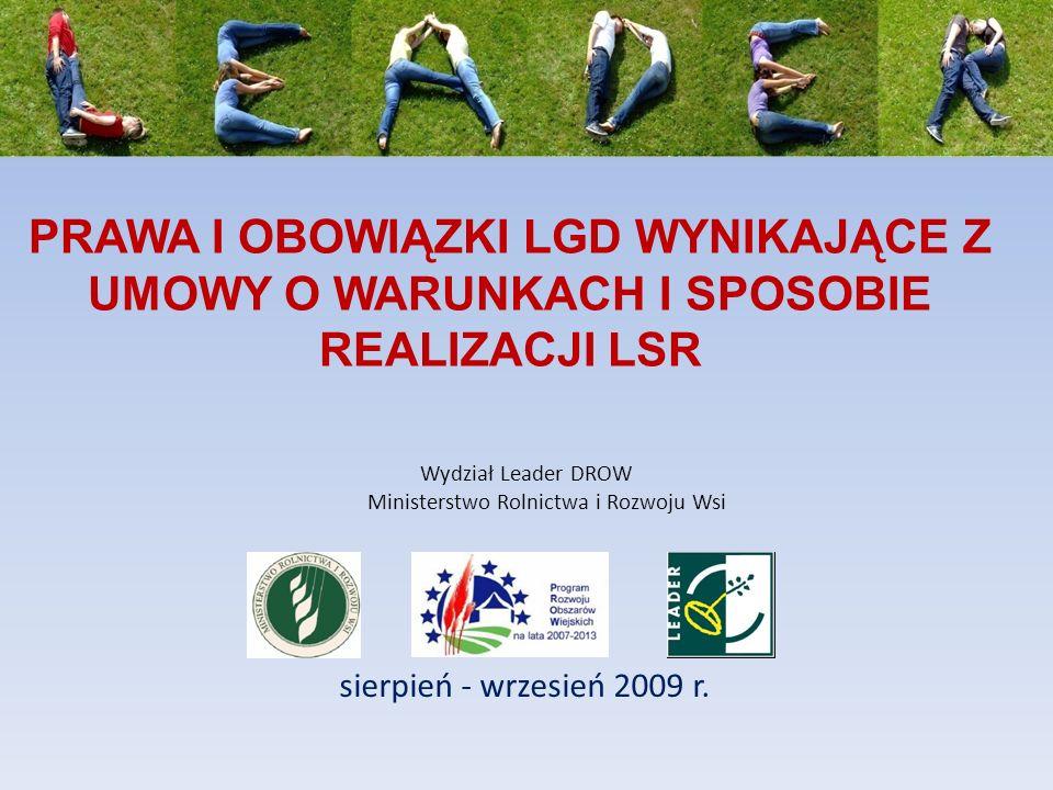 PRAWA I OBOWIĄZKI LGD WYNIKAJĄCE Z UMOWY O WARUNKACH I SPOSOBIE REALIZACJI LSR sierpień - wrzesień 2009 r.